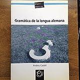 Gramatica De La Lengua Alemana - Explicaciones Y Ejemplos
