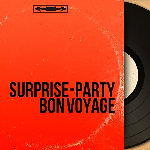 Surprise-party bon voyage (Mono Version)