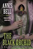 The Black Orchid (A Lady Jane Mystery, Band 2) von Annis Bell