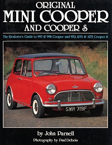 Original Mini Cooper: The Restorer's Guide to 997 & 998 Cooper and 970,1071 & 1275 Cooper S (Original Series)
