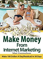 Make Money From Internet Marketing-Earn Extra Money Online,Earn Money From Home (English Edition)