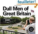 Dull Men of Great Britain: Celebratin...