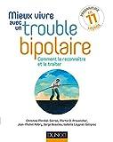 Mieux vivre avec un trouble bipolaire : Comment le reconnaître et le traiter (Mon cahier d'accompagnement) (French Edition)