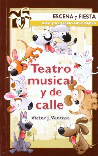 Teatro musical y de calle (Escena y fiesta) por Victor J. Ventosa Pérez