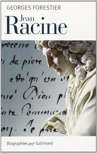 Jean Racine par Georges Forestier