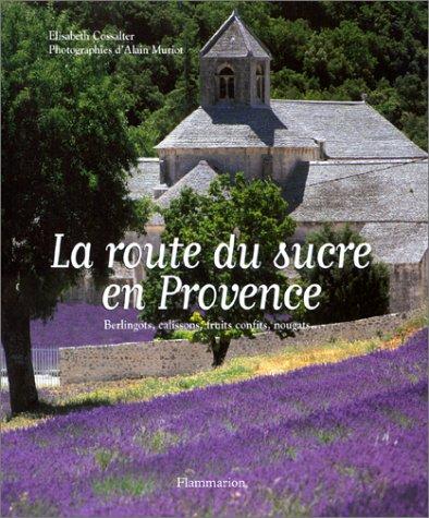 La Route du sucre en Provence