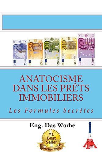 Anatocisme dans les prêts immobiliers: Les Formules Secrètes par Eng. Das Warhe