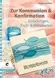 Zur Kommunion & Konfirmation: Einladungen, Tisch- & Menükarten (Creativ Compact)