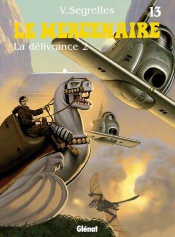 Le Mercenaire, Tome 13 : La délivrance 2