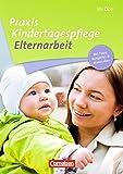 Praxis Kindertagespflege: Elternarbeit: Buch mit Kopiervorlagen