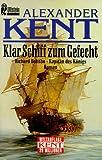 Klar Schiff zum Gefecht - Alexander Kent
