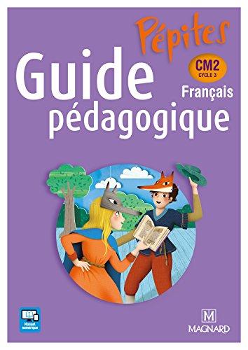 Français CM2 Pépites : Guide pédagogique