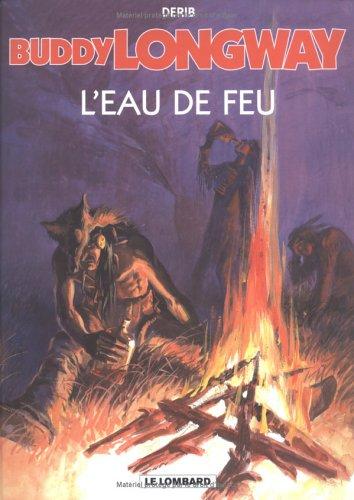 Buddy Longway, tome 8 : L'Eau de feu