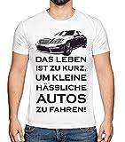 Das Leben ist zu Kurz Um Kleine hässliche Autos zu Fahren Herren T-Shirt Männer Oberteil XXL