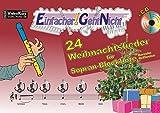 Einfacher!-Geht-Nicht: 24 Weihnachtslieder für Sopran-Blockflöte (barocke Griffweise) mit CD: Das besondere Notenheft für Anfänger