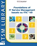 Scarica Libro Foundations of IT Service Management Basato su ITIL V3 (PDF,EPUB,MOBI) Online Italiano Gratis