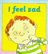 I Feel Sad (Your Emotions)