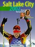 Salt Lake City 2002. Unser Olympiabuch.