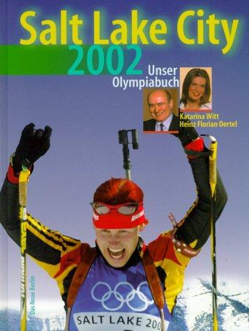 Salt Lake City 2002, Unser Olympiabuch -