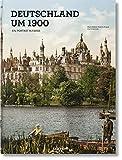 Deutschland um 1900. Ein Porträt in Farbe Multilingual (Deutsch/Französisch/Englisch)