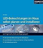 LED-Beleuchtungen im Haus selbst planen und installieren (DO IT!)