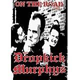The Dropkick Murphys - On the Road