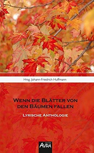 Wenn die Blätter von den Bäumen fallen: Lyrische Anthologie