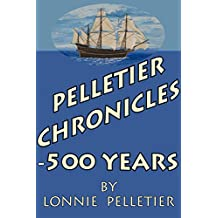 Pelletier Chronicles - 500 Years (English Edition)
