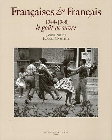 Françaises & Français 1944-1968 : Le goût de vivre par Janine Niepce