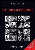 La dramaturgie : Les mécanismes du récit : cinéma, théâtre, opéra, radio, télévision, BD