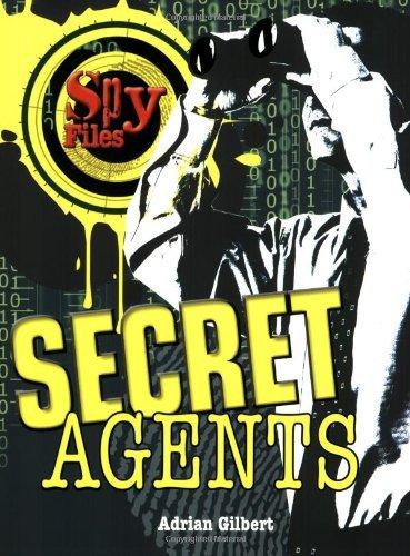Secret Agents (Spy Files) by Adrian Gilbert (2009-07-30)
