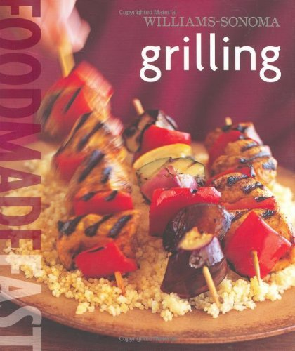 williams-sonoma-grilling-food-made-fast-by-rick-rodgers-2007-02-01
