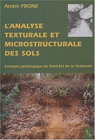 L'analyse structurale et microstrucurale des sols : Exemple pédologique du Nord-Est de la Thaïlande par André Prone