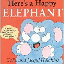 Here's a Happy Elephant
