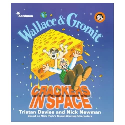 Wallace and Gromit: Crackers in Space (Wallace & Gromit) by Tristan Davies (2000-10-05)