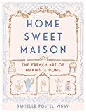 #3: Home Sweet Maison: The French Art of Making a Home