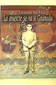 La muerte se va a Granada par  Fernando del Paso