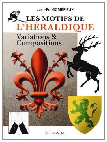 Les motifs de l'hraldique, variations et compositions de Jean-Pol Gomrieux ( 5 septembre 2013 )
