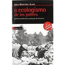 El ecologismo de los pobres: Conflictos ambientales y lenguajes de valoración (Antrazyt)
