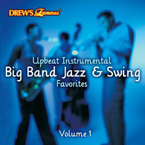 Upbeat Instrumental Big Band, Jazz, And Swing Favorites, Vol. 1 Drew Band
