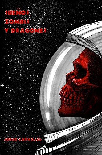 Sueños. zombis y dragones por Jorge Carvajal