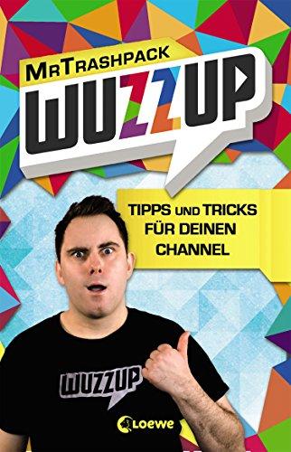 wuzzup-tipps-und-tricks-fr-deinen-channel-german-edition
