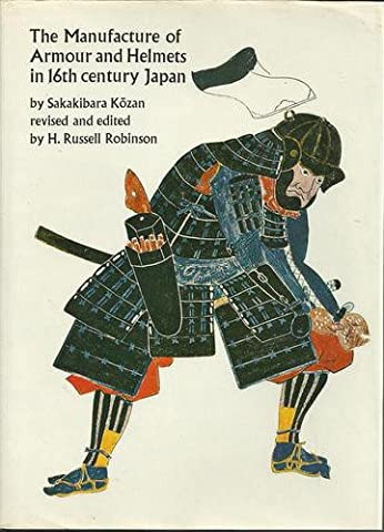 Manufacture of Armour and Helmets in Sixteenth Century Japan