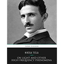 On Light and Other High Frequency Phenomena (English Edition)