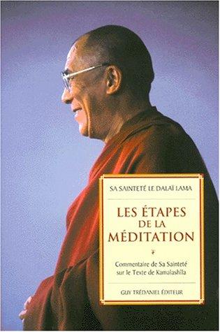 Les étapes de la méditation : Commentaire sur le texte de Kamalashîla par Dalai Lama 14