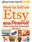 How to Sell on Etsy With Pinterest - Selling on Etsy Made Ridiculously Easy (English Edition)
