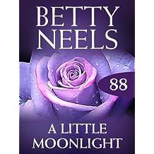 A Little Moonlight (Mills & Boon M&B) (Betty Neels Collection, Book 88)