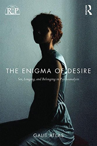 The Enigma of Desire: Sex, Longing, and Belonging in Psychoanalysis (Relational Perspectives Book Series) by Galit Atlas (2015-11-08)
