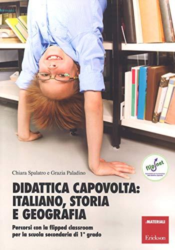 Didattica capovolta: italiano, storia e geografia. Percorsi con la flipped classroom per la scuola secondaria di 1º grado. Con aggiornamento online