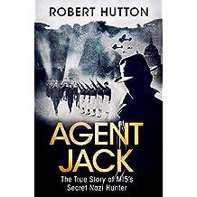 Agent Jack: The True Story of MI5's Secret Nazi Hunter (English Edition)